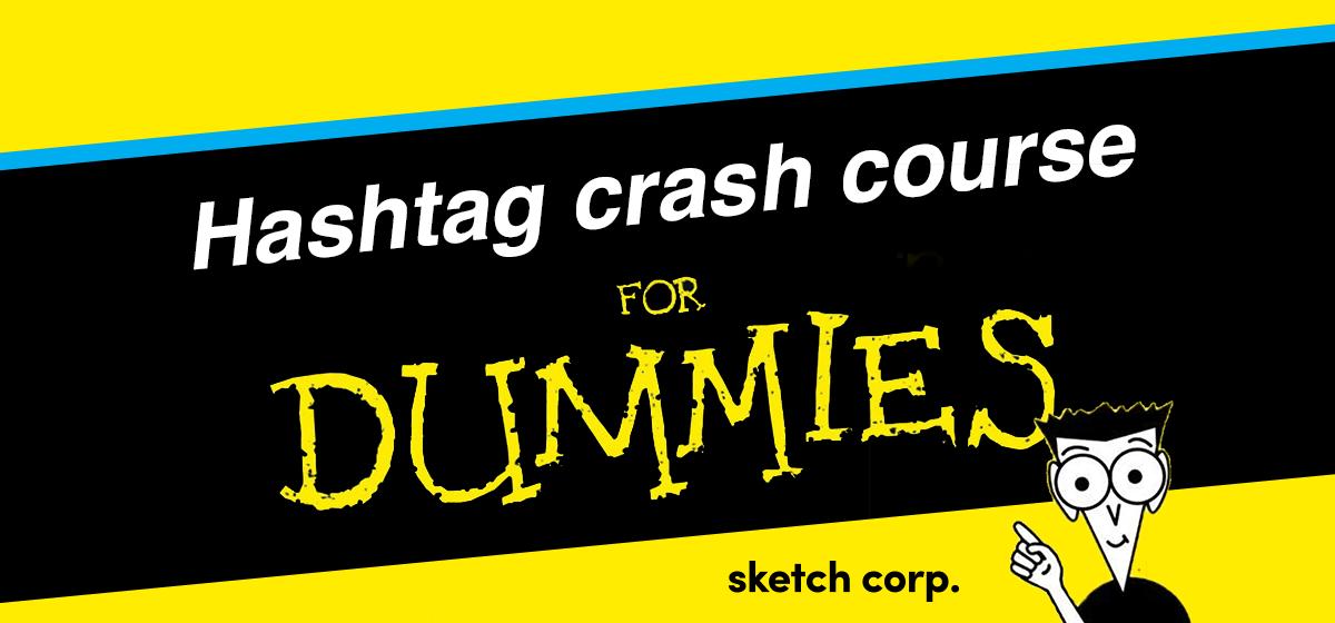 hashtag crash course for dummies