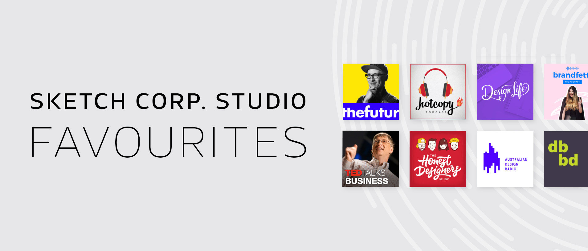 sketch corp studio favourite podcasts recommendations
